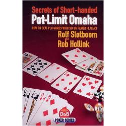 Secrets of Short-handed Pot-Limit Omaha : How to Beat Plo Games With Six or Fewer Players