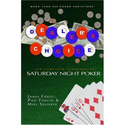 Dealer's Choice: The Complete Handbook to Saturday Night Poker