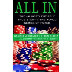 All in: The (Almost) Entirely True Story of the World Series of Poker