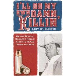 I'll Do My Own Damn Killin'