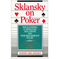 Sklansky on Poker: Including a Special Section on Tournament Play, and Sklansky on Razz