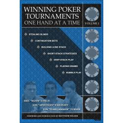 Winning Poker Tournaments One Hand at a Time - Volume I