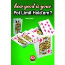 How Good is Your Pot-Limit Hold'em