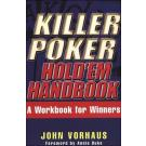 Killer Poker Hold'em Handbook: Hold'Em Handbook, a Workbook for Winners