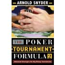 The Poker Tournament Formula 2: Advanced Strategies