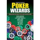 Poker Wizards: Wizdom from the World's Top No-Limit Hold'em Poker Players